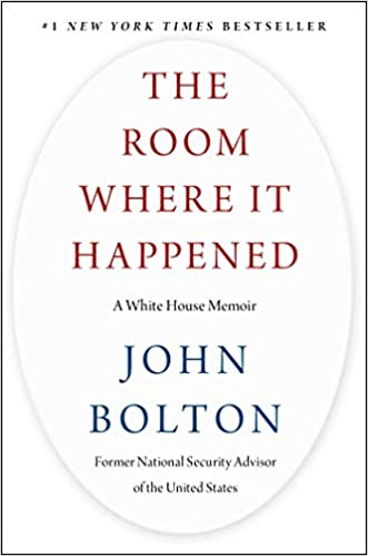 The Room Where it Happened: A White House Memoir by John Bolton